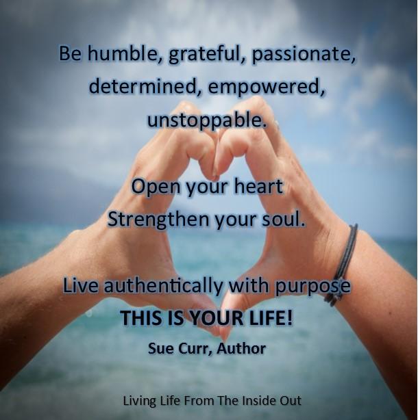 Be humble, grateful, passionate
